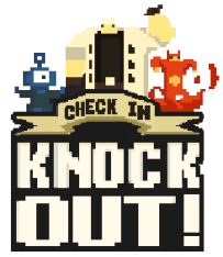 Check-in, Knock-out